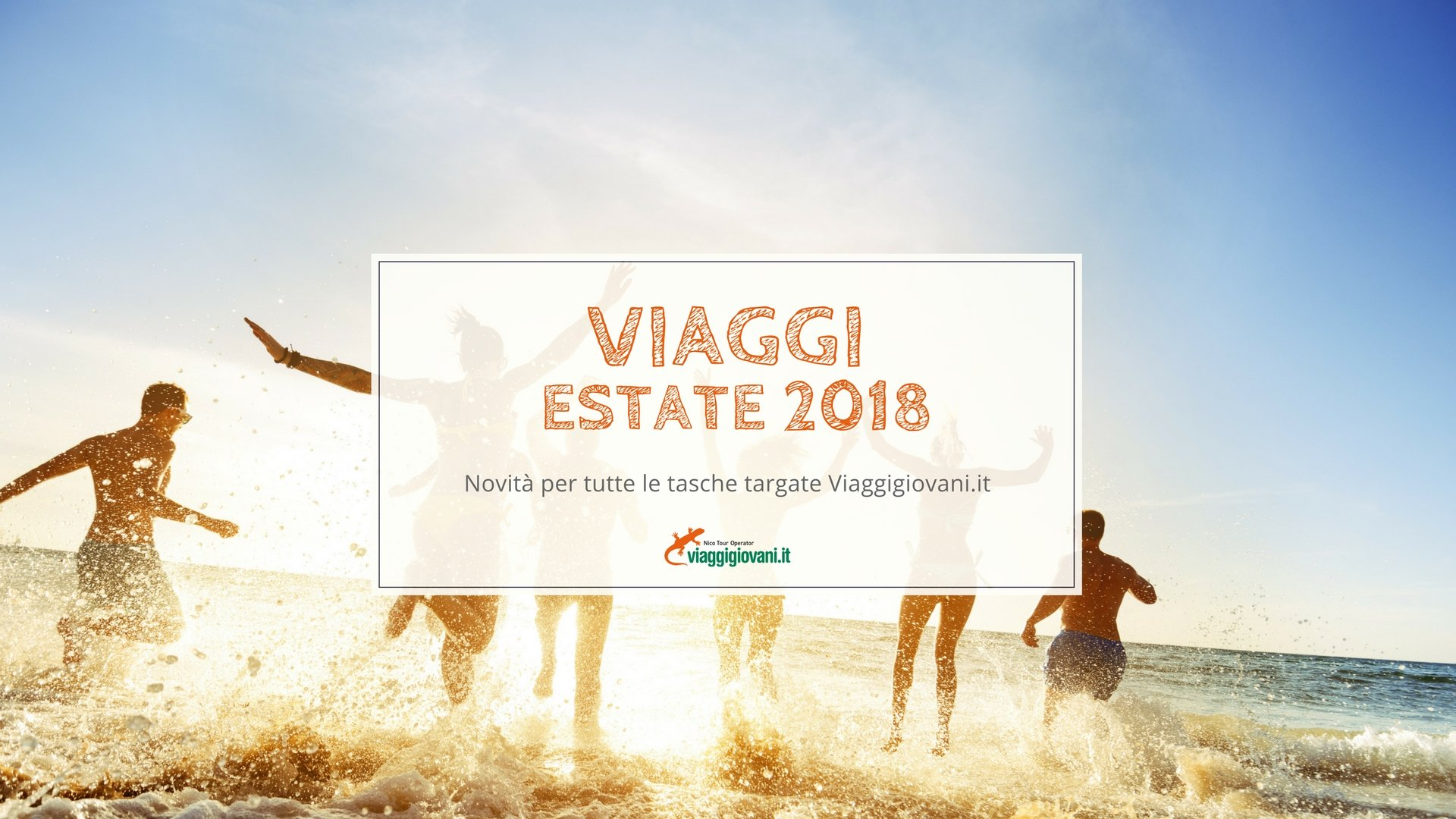 Viaggi Estate 2018, le novita' di Viaggigiovani.it